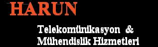 HARUN Telekomünikasyon ve Mühendislik Hizmetleri Ltd. Şti.